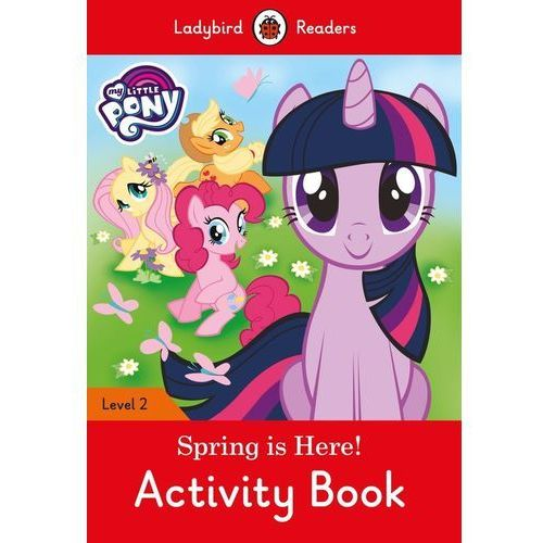 My Little Pony: Spring is Here! Activity Book - Ladybird Readers Level 2 (2017)