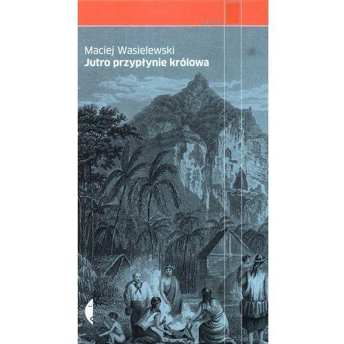 JUTRO PRZYPŁYNIE KRÓLOWA (168 str.)