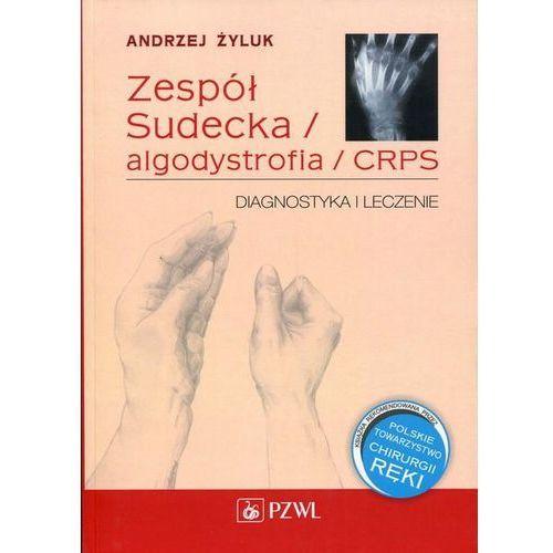 Zespół Sudecka / Algodystrofia / CRPS (9788320049381)