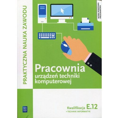 Pracownia urządzeń techniki komputerowej Kwalifikacja E.12 - Klekot Tomasz, Pytel Krzysztof (348 str.)