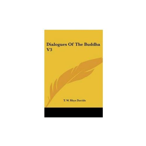 Dialogues Of The Buddha V3 (9781428635029)