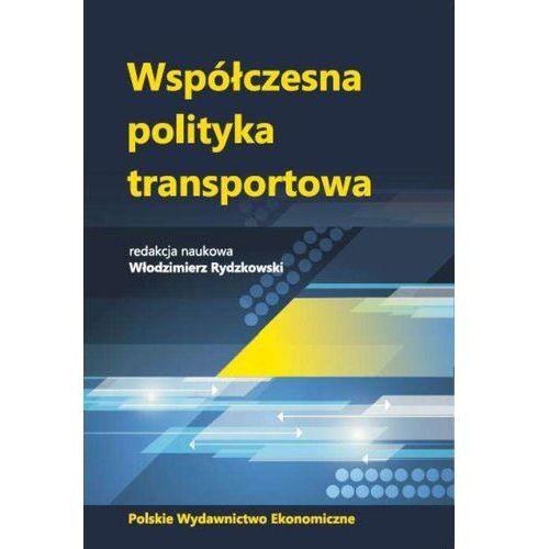 Współczesna polityka transportowa - Włodzimierz Rydzkowski, oprawa kartonowa