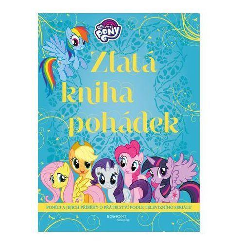 My Little Pony - Zlatá kniha pohádek Linda Perina (9788025240823)
