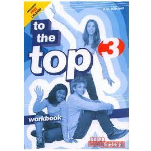 To The Top 3. Zeszyt ćwiczeń z płytą CD-ROM, oprawa miękka