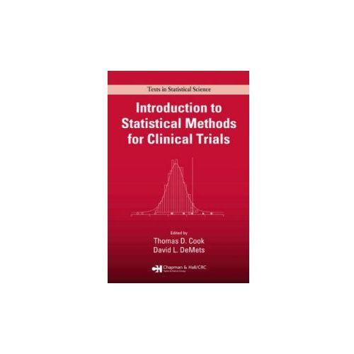 Introduction to Statistical Methods for Clinical Trials (9781584880271)