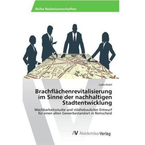 Brachflachenrevitalisierung Im Sinne Der Nachhaltigen Stadtentwicklung, Krebil Lydia
