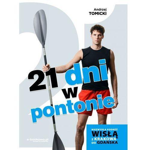 21 dni w pontonie. Niezwykła podróż Wisłą z Krakowa do Gdańska - Andrzej Tomicki, E-bookowo