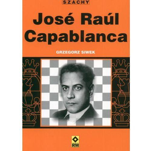 Jose Raul Capablanca, Grzegorz Siwek