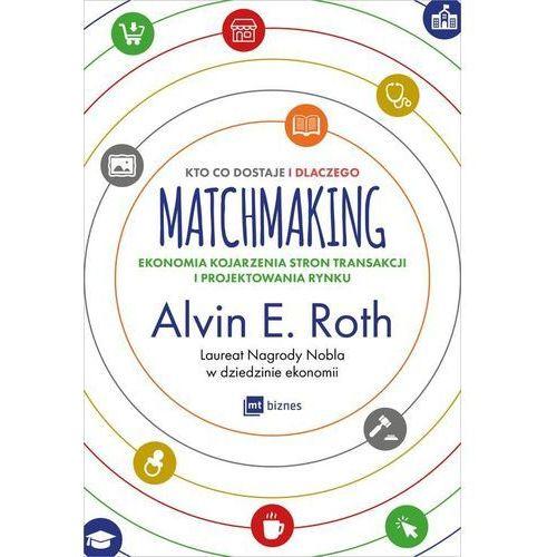 Matchmaking. Kto co dostaje i dlaczego -, MT Biznes