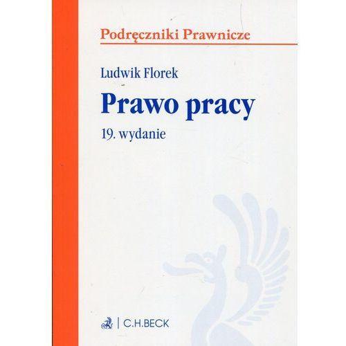 Prawo pracy - Ludwik Florek (9788325599232)