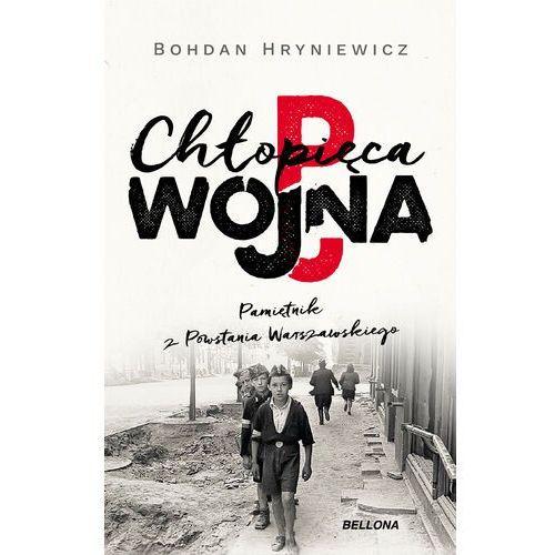 Chłopięca wojna. Pamiętnik z Powstania Warszawskiego - Bohdan Hryniewicz - ebook
