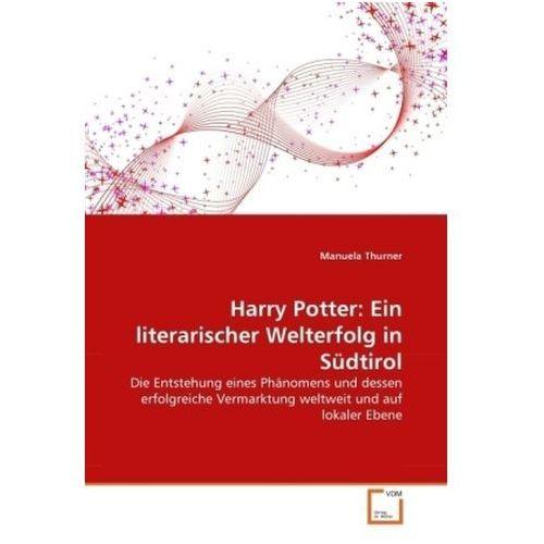 Harry Potter: Ein literarischer Welterfolg in Südtirol Thurner, Manuela, Thurner, Manuela