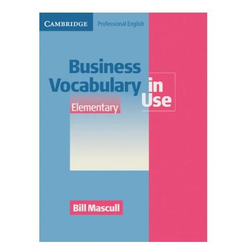 Business Vocabulary in Use (with answers), Elementary to Pre-intermediate, w. CD-ROM Mascull, Bill