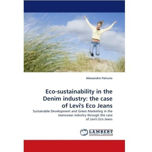 Eco-sustainability in the Denim industry: the case of Levi's Eco Jeans (9783844318005)