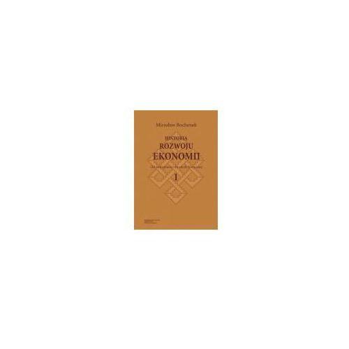 Historia rozwoju ekonomii Tom 1 Od starożytności do szkoły klasycznej - Mirosław Bochenek, Bochenek Mirosław