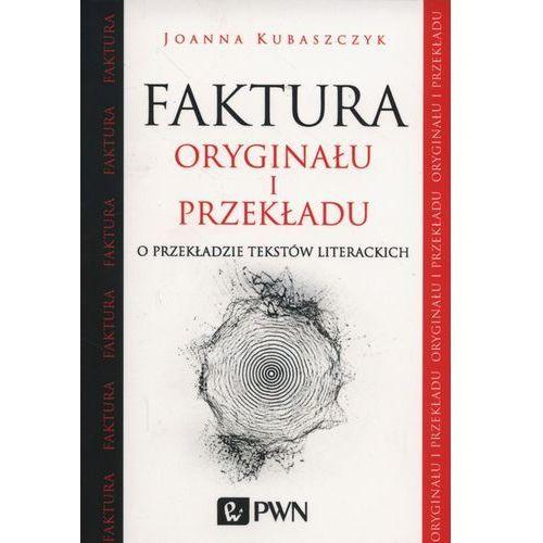 Faktura oryginału i przekładu O przekładzie tekstów literackich (9788301187606)
