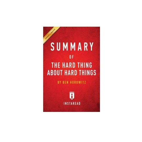 Summary of the Hard Thing about Hard Things (9781945272189)
