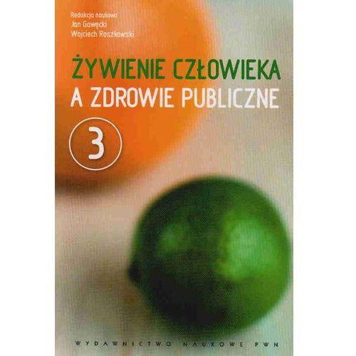 Żywienie człowieka a zdrowie publiczne t. 3 (2011)