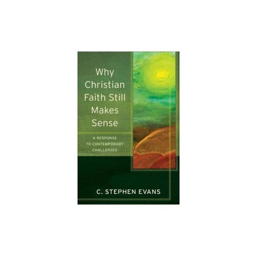 Why Christian Faith Still Makes Sense