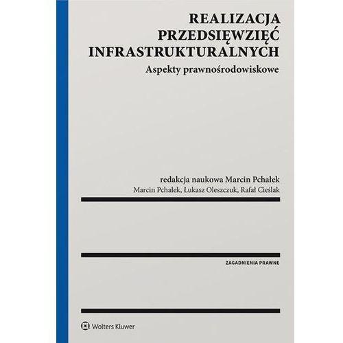 Realizacja przedsięwzięć infrastrukturalnych - Marcin Pchałek, Oficyna Wolters Kluwer