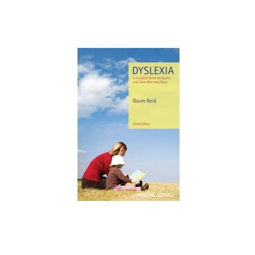 Dyslexia - a Complete Guide for Parents and Those Who Help Them 2E