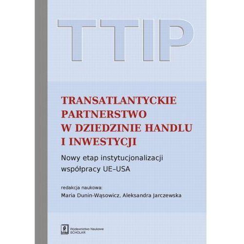 TTIP Transatlantyckie Partnerstwo w dziedzinie Handlu i Inwestycji, Scholar