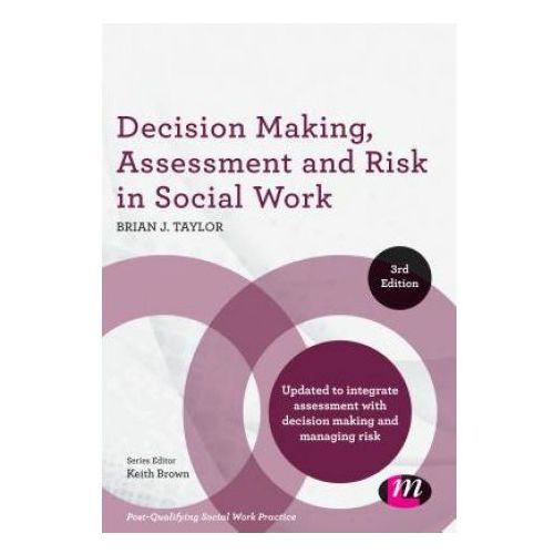 Decision Making, Assessment and Risk in Social Work