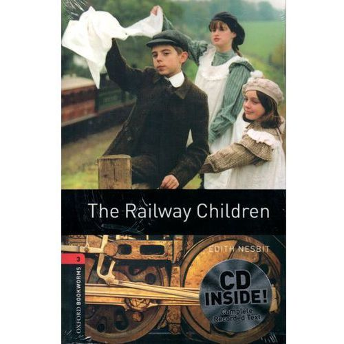 OXFORD BOOKWORMS LIBRARY New Edition 3 THE RAILWAY CHILDREN with AUDIO CD PACK (9780194793100)