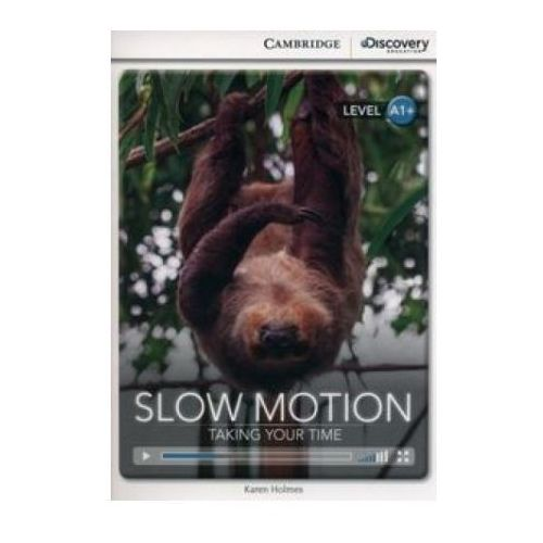 Slow Motion: Taking Your Time. Cambridge Discovery Education Interactive Readers (z kodem) (2014)