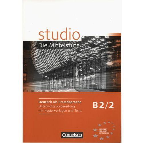 STUDIO D B2/2 UNTERRICHTSVORBEREITUNG mit KOPIERVORLAGEN und TESTS (128 str.)