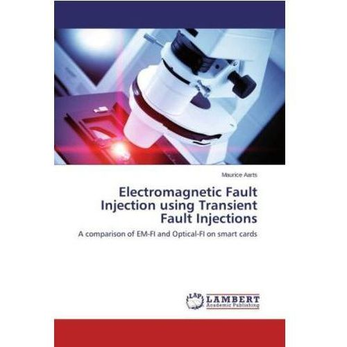 Electromagnetic Fault Injection using Transient Fault Injections