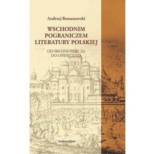 Wschodnim pograniczem literatury polskiej, Andrzej Romanowski