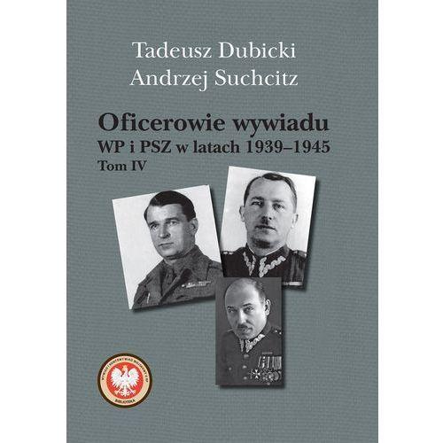 Oficerowie wywiadu WP i PSZ w latach 19391945 T.4
