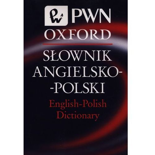 Słownik Angielsko-Polski English-Polish Dictionary PWN Oxford, Wydawnictwo Naukowe Pwn