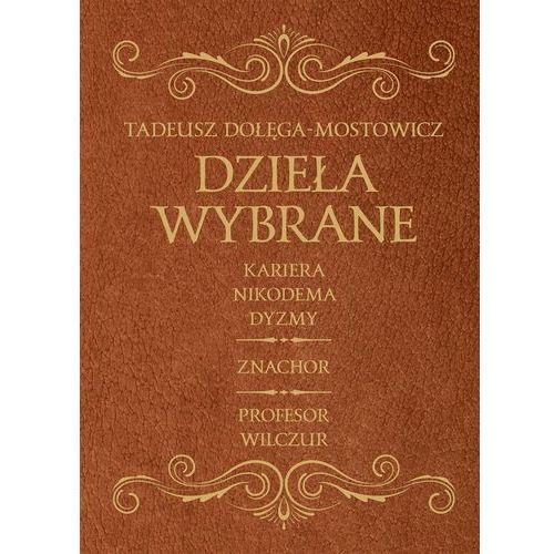 Dzieła Wybrane - Dołęga Mostowicz, oprawa twarda