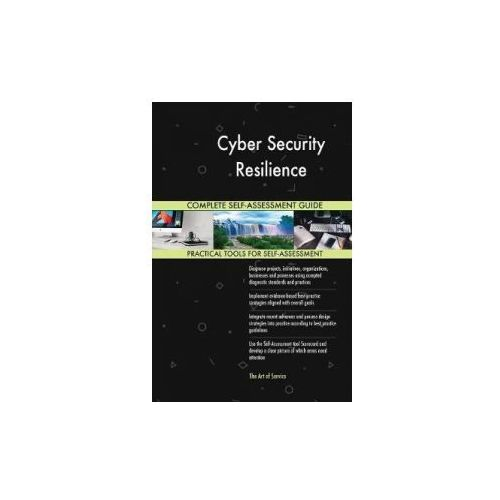 Cyber Security Resilience Complete Self-Assessment Guide (9781489140777)
