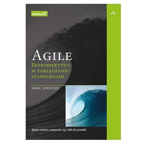 Agile. Retrospektywy w zarządzaniu standardami - Marc Loeffler (9788328346581)