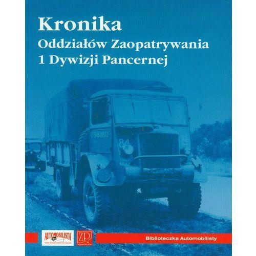 Kronika oddziałów Zaopatrywania 1 Dywizji Pancernej, praca zbiorowa