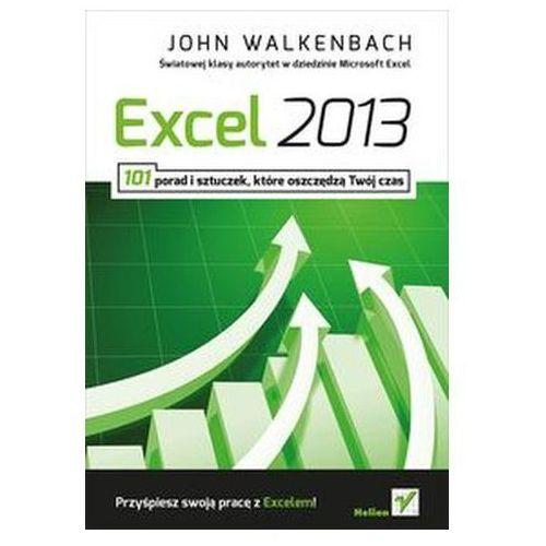 Excel 2013. 101 porad i sztuczek, które oszczędzą Twój czas Walkenbach John (9788324681624)
