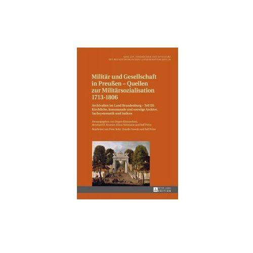 Militär und Gesellschaft in Preußen - Quellen zur Militärsozialisation 1713-1806 (9783631627181)