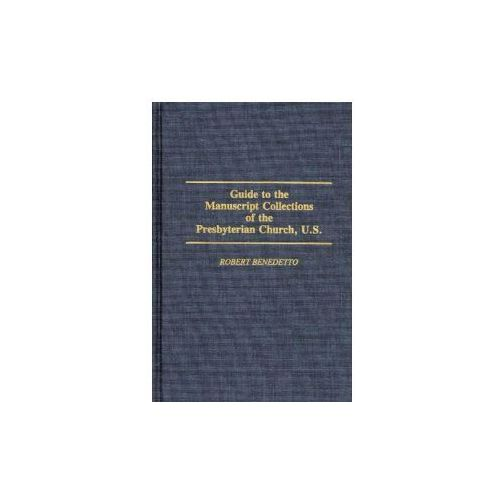 Guide to the Manuscript Collections of the Presbyterian Church, U.S.