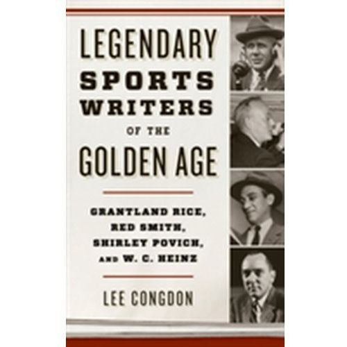 Legendary Sports Writers of the Golden Age (9781442277519)