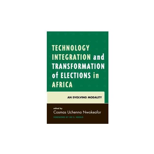 Technology Integration and Transformation of Elections in Africa (9780761868798)