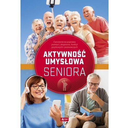 Ćwiczenia umysłowe dla seniorów - Radamski Dawid, Jędrasiak Katarzyna, Cieśla Roman (2020)