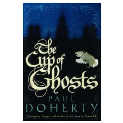 Cup of Ghosts (Mathilde of Westminster Trilogy, Book 1) (9780755328758)