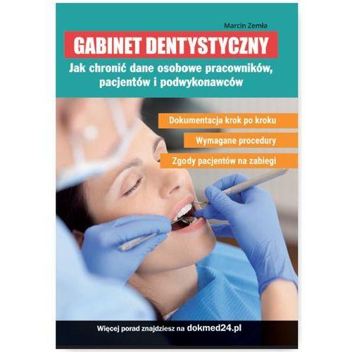 Gabinet dentystyczny Jak chronić dane osobowe pracowników, pacjentów i podwykonawców (108 str.)