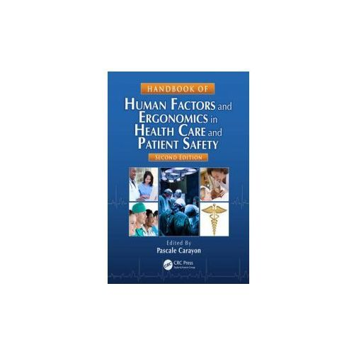 Handbook of Human Factors and Ergonomics in Health Care and Patient Safety (9781439830338)