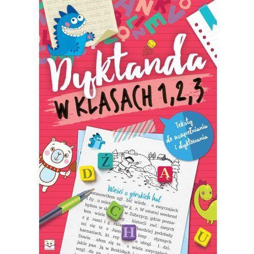 Dyktanda w klasach 1, 2, 3 Testy + zakładka do książki GRATIS (9788377138144)