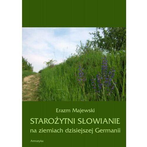 Starożytni Słowianie na ziemiach dzisiejszej Germanii - Erazm Majewski - ebook