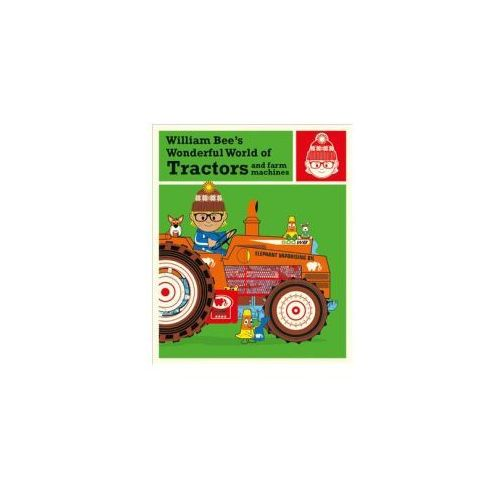 William Bee's Wonderful World of Tractors and Farm Machines (9781843653547)